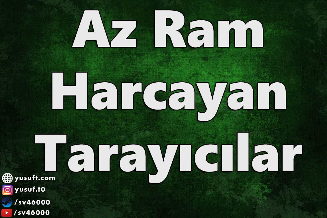 az-ram-harcayan-tarayicilar