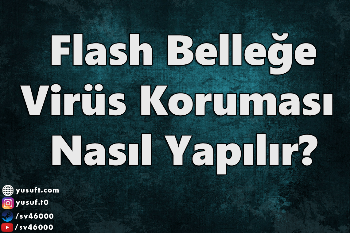 flash-bellek-virus-korumasi