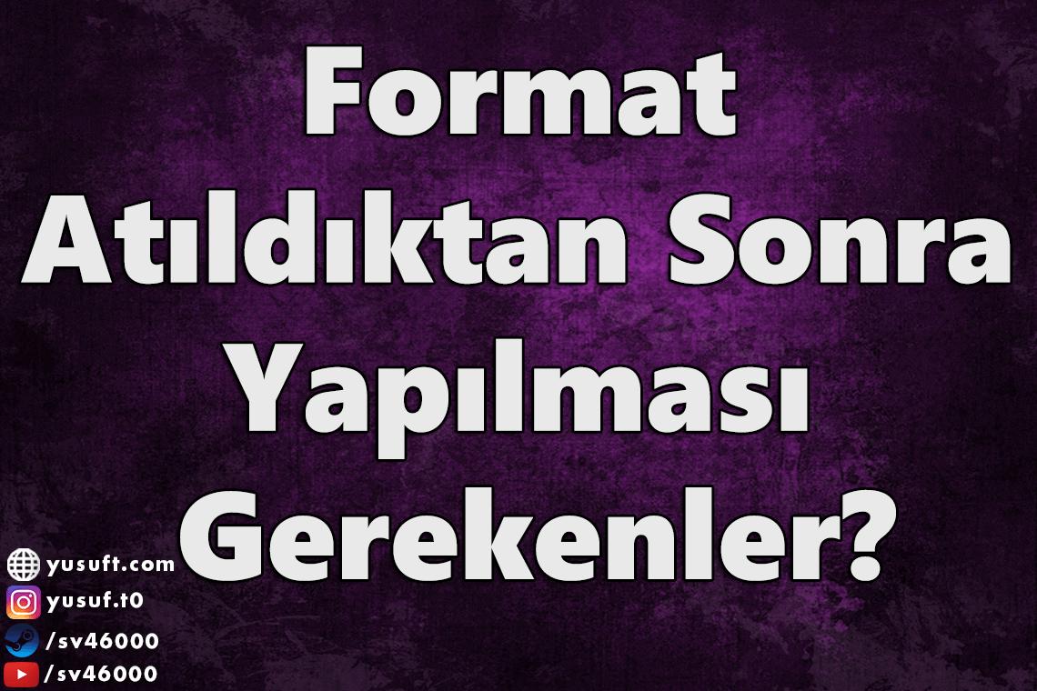 format-attiktan-sonra-yapilmasi-gerekenler