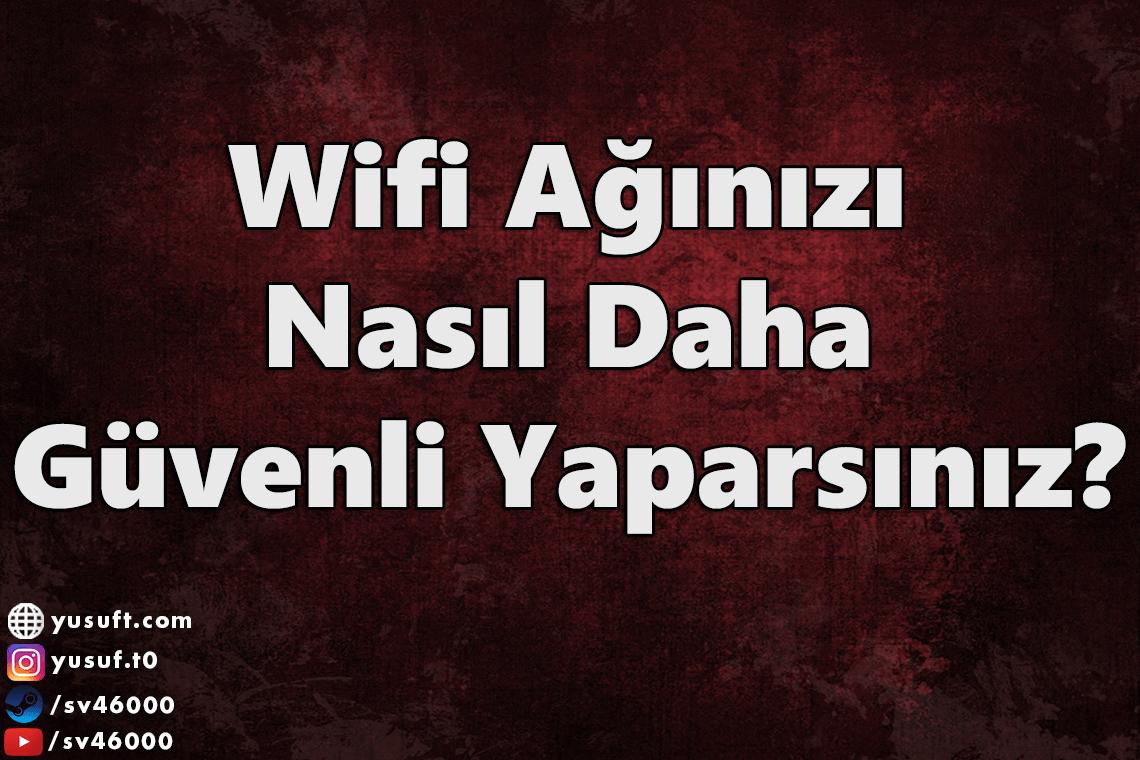 wifi-aginizi-nasil-daha-guvenli-yaparsiniz