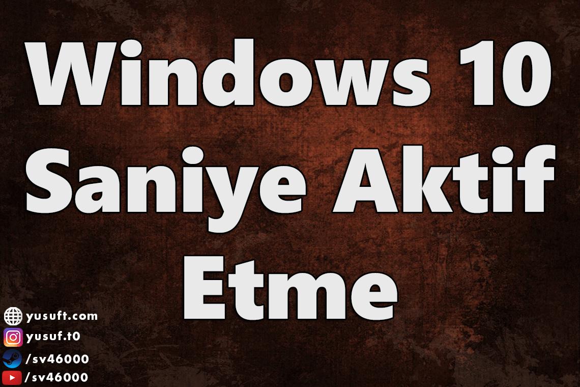 windows-saniye-aktif-etme