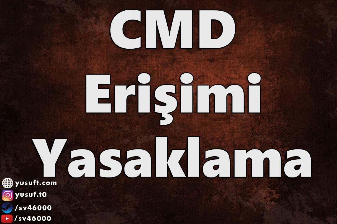 cmd-erisimi-yasaklama