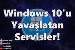 windows-10-gereksiz-hizmetleri-kapatma