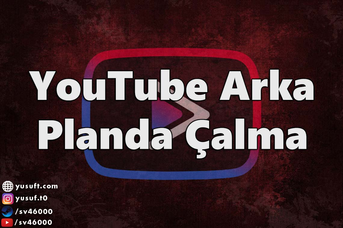 youtube-arka-planda-calma