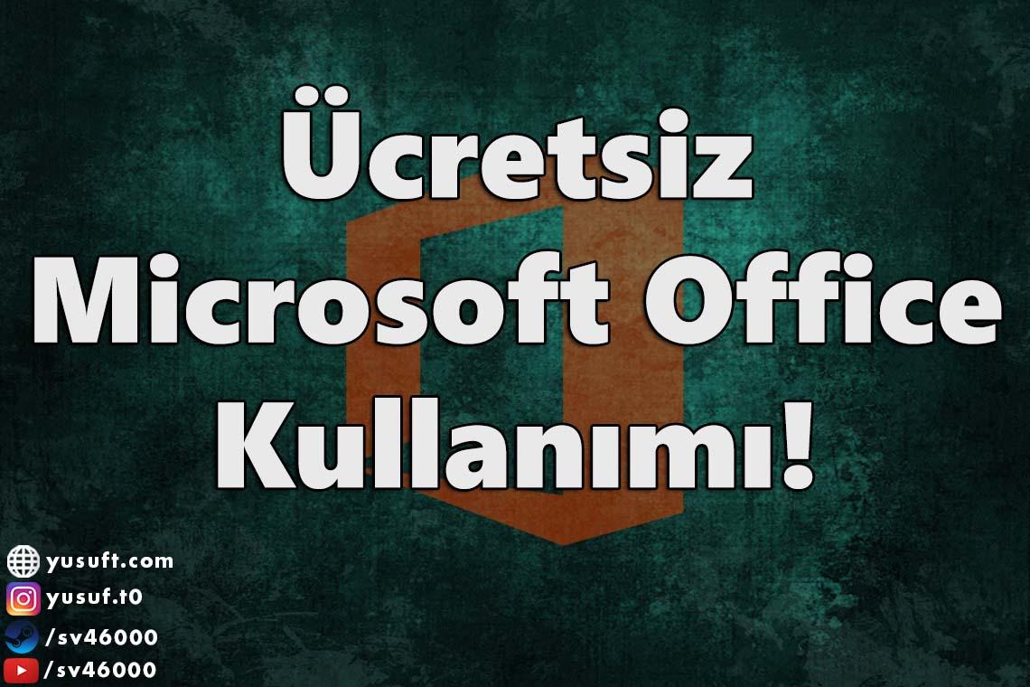 Microsoft Office Ücretsiz Kullanımı